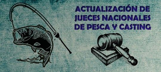 ACTUALIZACION DE JUECES NACIONALES DE PESCA Y CASTING